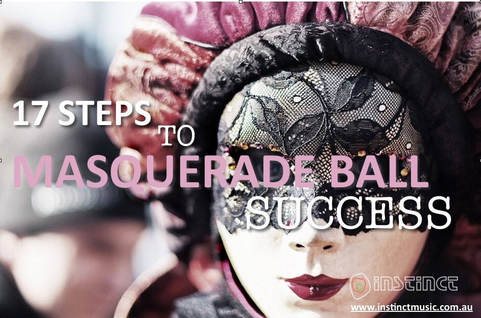 17 STEPS TO MASQUERADE BALL SUCCESS
