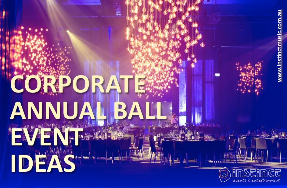 Corporate Annual Ball Events Ideas Melbourne Sydney